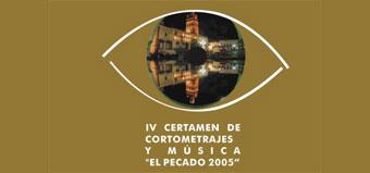IV Certamen de de Cortometrajes y Música El Pecado 2005